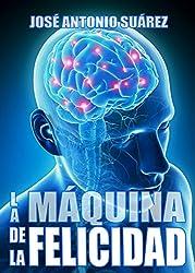 La máquina de la felicidad (Spanish Edition)