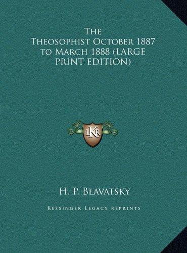 The Theosophist October 1887 to March 1888 by Helene Petrovna Blavatsky,H. P. Blavatsky