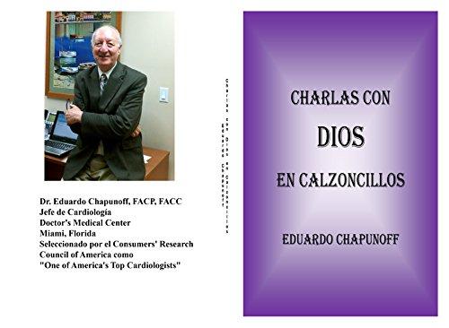 CHARLAS CON DIOS EN CALZONCILLOS por Eduardo Chapunoff