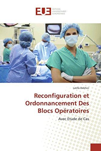 Reconfiguration et Ordonnancement Des Blocs Opératoires par Latifa Dekhici
