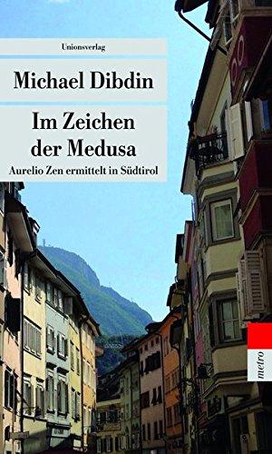 Im Zeichen der Medusa: Aurelio Zen ermittelt in Südtirol (Unionsverlag Taschenbücher)