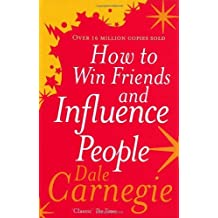 How to Win Friends and Influence People by Dale Carnegie (6-Apr-2006) Paperback