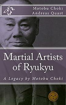 Martial Artists of Ryukyu: A Legacy by Motobu Choki (Ryukyu Bugei Book 3) (English Edition) di [Motobu, Choki]