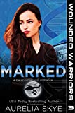 Marked (Wounded Warriors  Book 3)