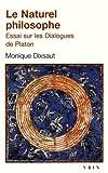 Le Naturel Philosophe: Essai Sur Les Dialogues de Platon (Bibliotheque D'Histoire de La Philosophie - Poche)
