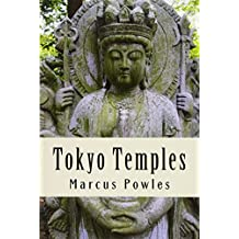 Tokyo Temples: A guide to forty of the best temples of central Tokyo