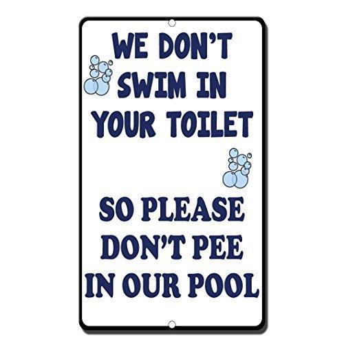 WE DON \'T Swim in Ihrem WC-Also Bitte nicht Pee in unserem Pool Neuheit Outdoor Yard Dekorative Aluminium Metall Schild
