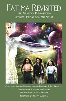FATIMA REVISITED: The Apparition Phenomenon in Ufology, Psychology, and Science (Fatima Trilogy Book 3) by [Fernandes, Fernando]