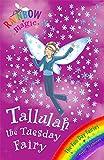 The Fun Day Fairies: 37: Tallulah The Tuesday Fairy (Rainbow Magic)