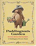 Cover of: Paddington's Garden (Paddington picture book) | Michael Bond, Fred Banbery