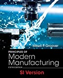 Principles of Modern Manufacturing Materials Processes and Systems 5E SI Version