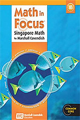 Math in Focus: Singapore Math: Student Edition, Book B Grade 1 2013 (Common Core: Math in Focus)