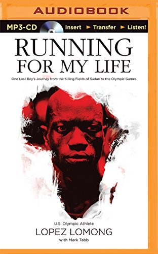 Running for My Life: One Lost Boy's Journey from the Killing Fields of Sudan to the Olympic Games by Lopez Lomong (2015-07-14)