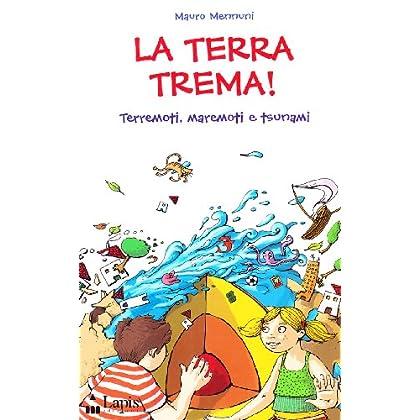 La Terra Trema! Terremoti, Maremoti E Tsunami