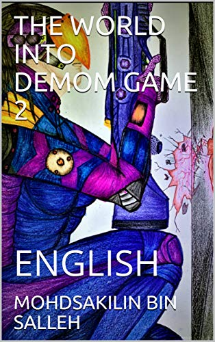 THE WORLD INTO DEMOM GAME 2: ENGLISH (THE GAME PLAYING WORLD Book 678) (English Edition)