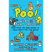 Poo! What IS That Smell?: Everything You Need to Know About the Five Senses (Science Sorted Book 2) (English Edition)