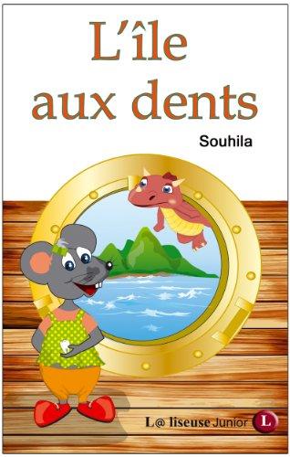 L'île aux dents [conte illustré pour enfants] (L@ liseuse Junior)