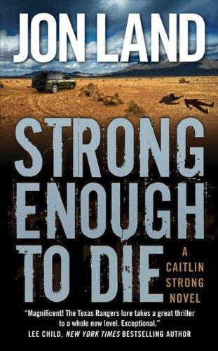 Strong Enough to Die (Caitlin Strong) por Jon Land