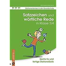 Satzzeichen und wörtliche Rede in Klasse 3/4: Sechs fix und fertige Stationsläufe (Stationenlernen in der Grundschule)