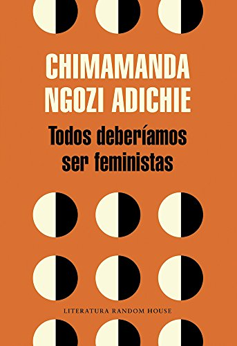 Todos Deberiamos Ser Feministas / We Should All Be Feminists por Chimamanda Ngozi Adichie