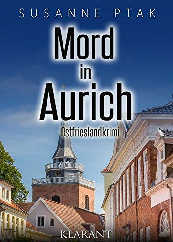 Mord in Aurich. Ostfrieslandkrimi (Dr. Josefine Brenner ermittelt 6) -