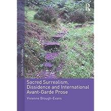 Sacred Surrealism, Dissidence and International Avant-Garde Prose (Studies in Surrealism)