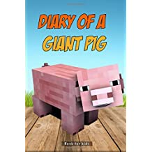 Book for kids: Diary Of A Giant Pig