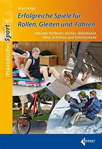 Erfolgreiche Spiele für Rollen, Gleiten und Fahren - Fahrrad, Rollbrett, Inlinern, Skateboard, Skiern, Schlitten und Schlittschuhen
