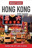 Insight Guides: Hong Kong City Guide (Insight City Guides)