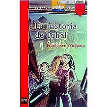 La historia de Iqbal (eBook-ePub) (Barco de Vapor Roja)
