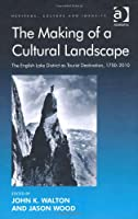 The Making of a Cultural Landscape (Heritage, Culture and Identity)