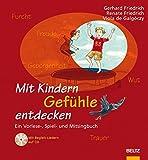 Mit Kindern Gefühle entdecken: Ein Vorlese-, Spiel- und Mitsingbuch. Mit Audio-CD (Beltz Praxis)