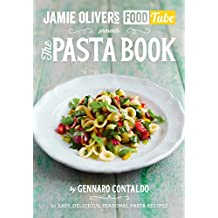Jamie's Food Tube: The Pasta Book (Jamie Olivers Food Tube 4)