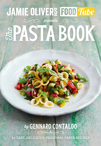 Jamie's Food Tube: The Pasta Book (Jamie Olivers Food Tube 4) - Food Tube