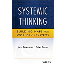 Systemic Thinking: Building Maps for Worlds of Systems by John Boardman (2013-09-30)