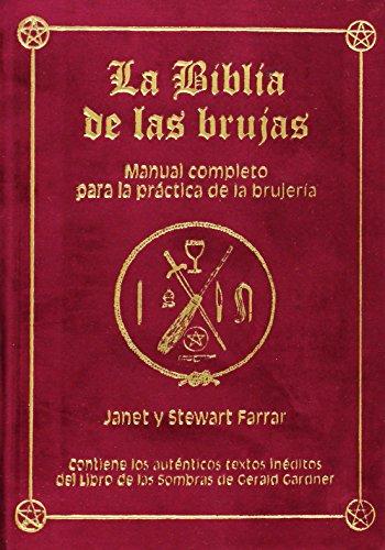 LA BIBLIA DE LAS BRUJAS. Obra completa. Terciopelo rojo: Manual completo para la práctica de la brujería por Janet & Stewart Farrar