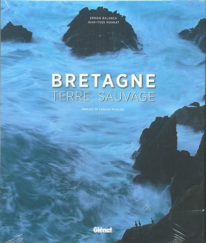 Bretagne, terre sauvage par Jean-Yves Monnat