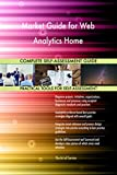 Market Guide for Web Analytics Home All-Inclusive Self-Assessment - More than 700 Success Criteria, Instant Visual Insights, Comprehensive Spreadsheet Dashboard, Auto-Prioritized for Quick Results...