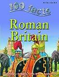 100 Facts Roman Britain