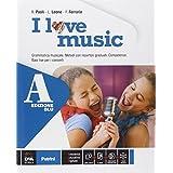 I love music. Vol. A-B. Ediz. blu. Con e-book. Con espansione online. Per la Scuola media