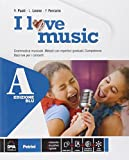 I love music. Vol. A-B. Ediz. blu. Per la Scuola media. Con e-book. Con espansione online