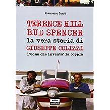 Terence Hill Bud Spencer. La vera storia di Giuseppe Colizzi