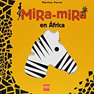 Mira-mira en África par Martine Perrin