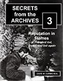 Reputation in Flames: A President Lost, Found, and Lost Again (Short non-fiction work) (Secrets from the Archives Book 3)