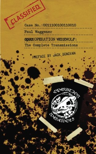 Operation Werewolf: The Complete Transmissions