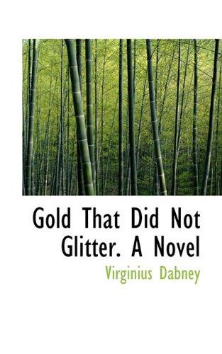 Gold That Did Not Glitter. a Novel - Null Glitter