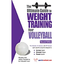 The Ultimate Guide to Weight Training for Volleyball (English Edition)