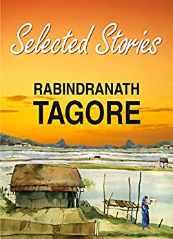 short stories of r n tagore Reflection of nature in r n tagore's short stories ms bhabani saharia  associate professor, department of philosophy, moridhal college.