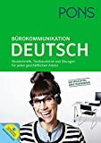 PONS Bürokommunikation Deutsch: Musterbriefe, Textbausteine und Übungen für jeden geschäftlichen Anlass