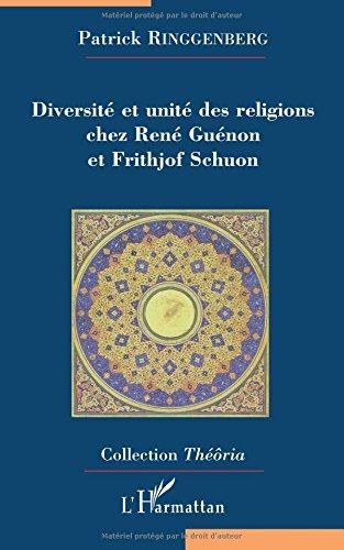 Diversit et Unit des Religions chez Ren Gunon et Frithjof Schuon